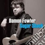 Damon Fowler - Sugar Shack cd musicale di FOWLER DAMON