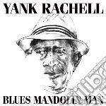 Yank Rachell - Blues Mandolin Man cd musicale di Rachell Yank