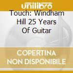 WINDHAM HILL 25 YEARS OF GUITAR cd musicale di ARTISTI VARI
