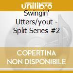 Split series #2 cd musicale di Utters/yout Swingin'