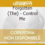 Control me cd musicale di The Forgotten