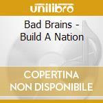 Bad Brains - Build A Nation cd musicale di BAD BRAINS