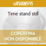 Time stand still cd musicale di The Hooters