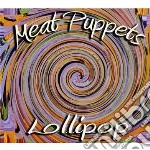 Meat Puppets - Lollipop cd musicale di Puppets Meat