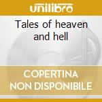Tales of heaven and hell cd musicale