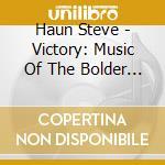 Haun Steve - Victory: Music Of The Bolder Boulder cd musicale di Steve Haun