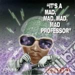 It's a mad mad professor - cd musicale di Professor Mad