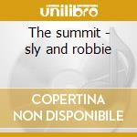 The summit - sly and robbie cd musicale di Sly and robbie