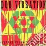 DUB VIBRATION                             cd musicale di Vibration Israel