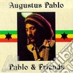Pablo and friends - cd musicale di Augustus Pablo