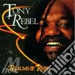 Realms of rebel - cd musicale di Rebel Tony