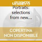 Portraits: selections from new albion... cd musicale di Artisti Vari