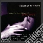 Incitation to desire cd musicale di Yvar Mikhasoff