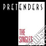 THE SINGLES cd musicale di PRETENDERS THE