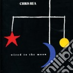 Chris Rea - Wired To The Moon cd musicale di REA CHRIS