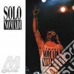 Nomadi - Solo Nomadi cd musicale di NOMADI