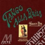 Tangata Rea - Tango Alla Baila cd musicale di Rea Tangata
