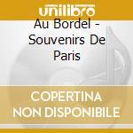 Au Bordel - Souvenirs De Paris cd musicale di Au Bordel