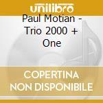 Paul Motian - Trio 2000 + One cd musicale di Paul Motian