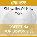 Sidewalks Of New York cd musicale di Artisti Vari