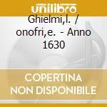 Ghielmi,l./onofri,e. - Anno 1630 cd musicale di Artisti Vari