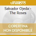 Salvador Ojeda - The Roses cd musicale di OJEDA/GUATIME