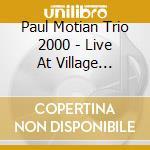 Paul Motian Trio 2000 - Live At Village Vanguard 2 cd musicale di Paul Motian