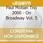 Paul Motian Trio 2000 - On Broadway Vol. 5 cd musicale di Paul Motian