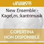 Niew Ensemble - Kagel,m.:kantrimusik cd musicale di Ensemble Niew