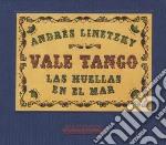 Linetzky,andres/vale - Las Huellas En El Ma cd musicale di Andres/vale Linetzky