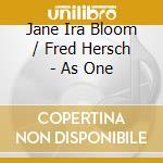 Jane Ira Bloom / Fred Hersch - As One cd musicale di Bloom j.i./hersch f.
