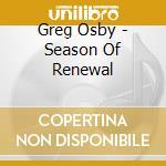 Greg Osby - Season Of Renewal cd musicale di Greg Osby
