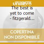 The best is yet to come - fitzgerald ella cd musicale