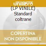 (LP VINILE) Standard coltrane lp vinile
