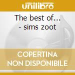 The best of... - sims zoot cd musicale