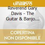 Reverend Gary Davis - The Guitar & Banjo Of... cd musicale