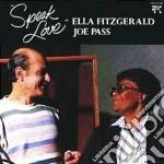 Ella Fitzgerald / Joe Pass - Speak Love cd musicale di FITZGERRALD/PASS