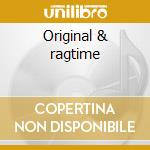 Original & ragtime cd musicale