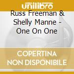 One on one - freeman russ manne shelly cd musicale