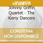 The kerry dancers - griffin johnny cd musicale