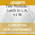 Lunch in l.a. +1 bt cd musicale