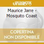 Maurice Jarre - Mosquito Coast cd musicale di Ost