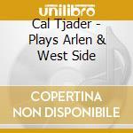 Plays arlen & west side cd musicale