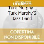 Turk murphy's jazz band cd musicale