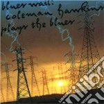 Coleman Hawkins - Blues Wail: Coleman Hawkins Plays The Blues cd musicale di Coleman Hawkins