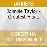 Greatest hits cd musicale di Johnnie Taylor