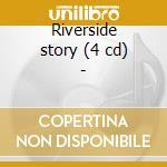 Riverside story (4 cd) - cd musicale di T.monk/b.evans/w.montgomery &