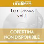 Trio classics vol.1 cd musicale