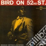 Charlie Parker - Bird On 52nd Street cd musicale di Charlie Parker