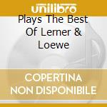 PLAYS THE BEST OF LERNER & LOEWE cd musicale di Chet Baker